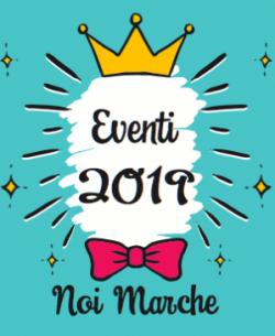 EVENTI 2019 NOI MARCHE